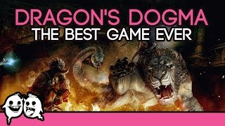 Dragon's Dogma: The Best Game Ever
