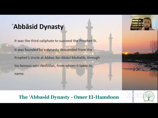 The History of the Islamic Era - Part 4 Abbasid Dynasty  - Friday Halaqah - Dr Omer El Hamdoon