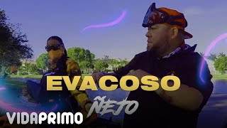 Ñejo - Evacoso [Official Video]