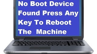 no boot device found, press any key to reboot the machine