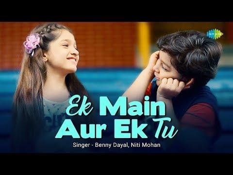 Ek Main Aur Ek Tu - A Cute Story   Neeti Mohan   Benny Dayal   Rochak Kohli