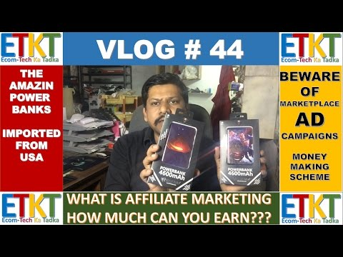 Vlog # 44 Hot Selling Power Banks, Affiliate marketing, Think Before you invest on Marketplace Ad