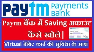 How to Open Saving Account In Paytm Payment Bank - Step By Step | Virtual Debit Card | In Hindi