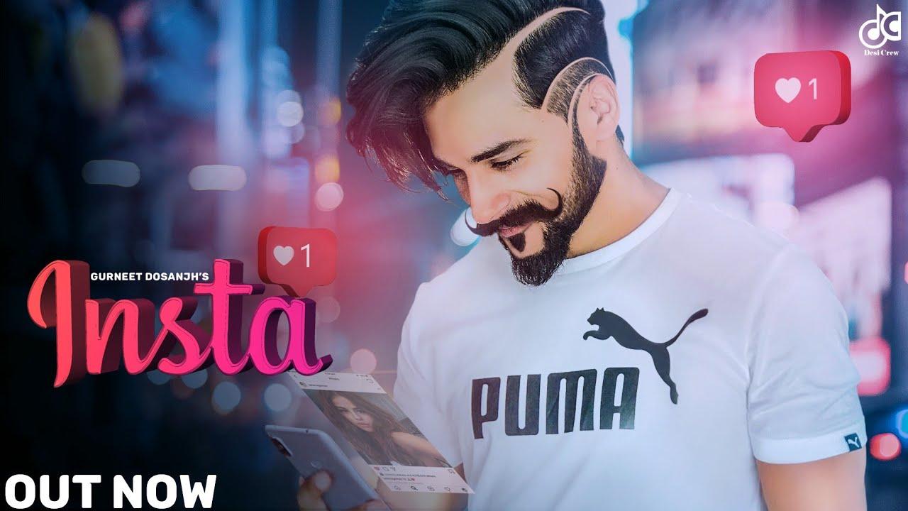 insta gurneet dosanjh official song latest punjabi songs punjabi songs youtube