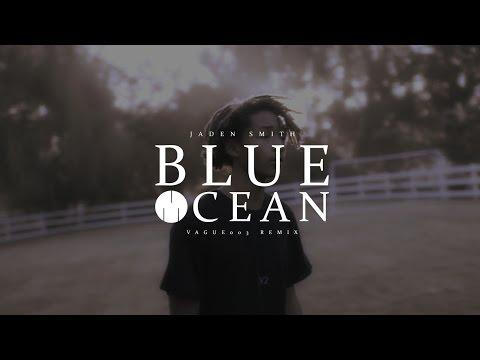Jaden Smith - Blue Ocean V19 (VAGUE003 Remix) (Music Video)