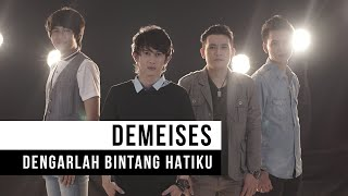 Repeat youtube video DEMEISES - Dengarlah Bintang Hatiku (Official Music Video)