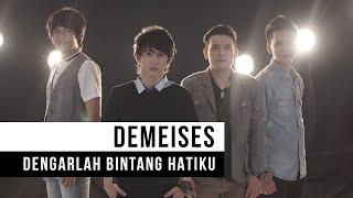 Download Demeises - Dengarlah Bintang Hatiku (Official Music Video)