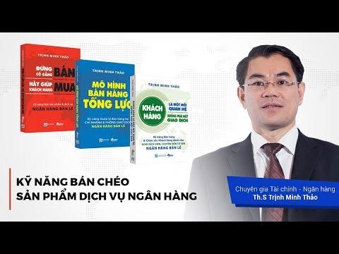 Kỹ Năng Bán Chéo Sản Phẩm Dịch Vụ Ngân Hàng - Trịnh Minh Thảo | [Intro - Kyna.vn]
