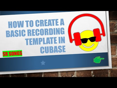 How To Create a Basic Recording Templete in Cubase