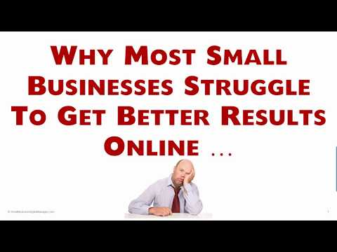 Why Most Small Businesses Struggle To Get Better Results Online
