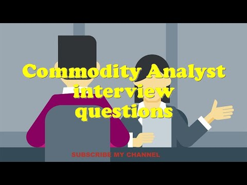 Commodity Analyst interview questions