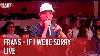 Frans - If I were Sorry - Live - C'Cauet sur NRJ