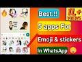 Top 5 Apps For WhatsApp Stickers & Emoji | Best WhatsApp Stickers | 🔥🔥🔥