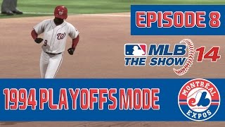 Road to MLB 15 The Show - 1994 Montreal Expos Playoffs Playthrough (MLB 14 Gameplay) [EP8]