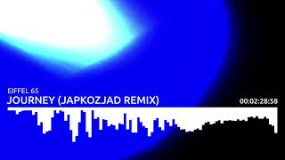 Eiffel 65 - Journey (Japkozjad Remix 2019)