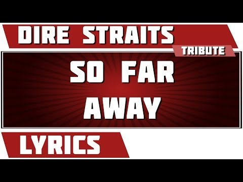 So Far Away - Dire Straits tribute - Lyrics