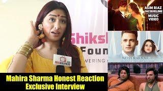 Mahira Sharma Exclsuive Chat | Asim Riaz New Song | Sidharth Shukla | Paras Chhabra