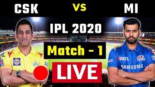 LIVE : देखिए बस इतने बजे से शुरू होगा IPL 2020 का पहला मैच , CSK vs MI