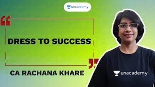 Dress to Success   CA Rachana Khare   Unacademy CA Aspire