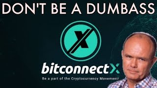 Don't Fall For BitconnectX | Cryptocurrency RipOff 2.0