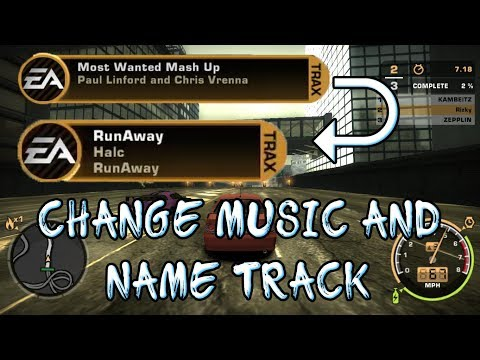 How To Change Music And Name Tracks In NFS Most Wanted 2005