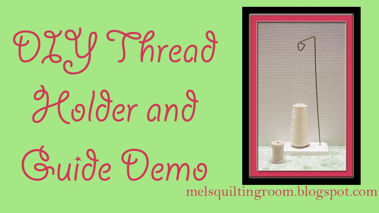 DIY: Sewing Cone Thread Holder and Thread Guide