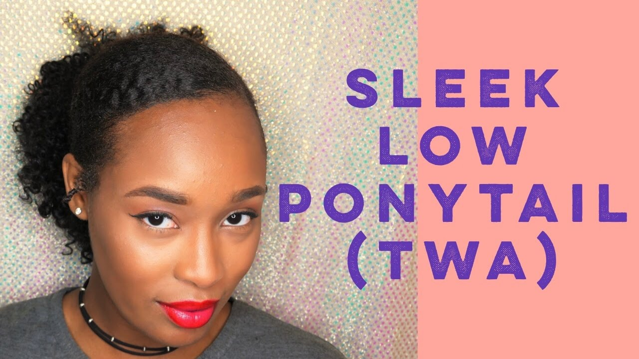 How To Sleek Low Ponytail On Natural Hair Twa Youtube