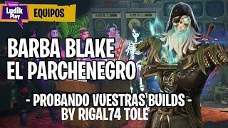 "BARBA BLAKE EL PARCHENEGRO ""BY RIGAL74 TOLE"" | FORTNITE SALVAR EL MUNDO | Gameplay español"