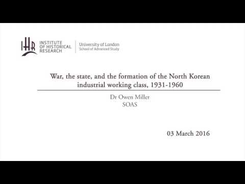 War, the state, and the formation of the North Korean industrial working class, 1931-1960