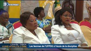 GABON / JOURNÉE NATIONALE DE LA FEMME : Les femmes de l'UFPDG à l'école de la discipline