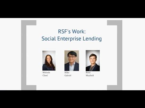 RSF's Work: Social Enterprise Lending Webinar - May 2015