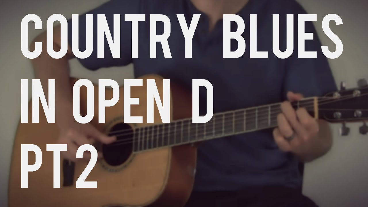 Country Blues Pickin For The G Chord Open D Tb108 Youtube