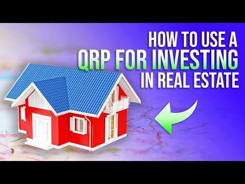 How to Use a QRP for Investing in Real Estate