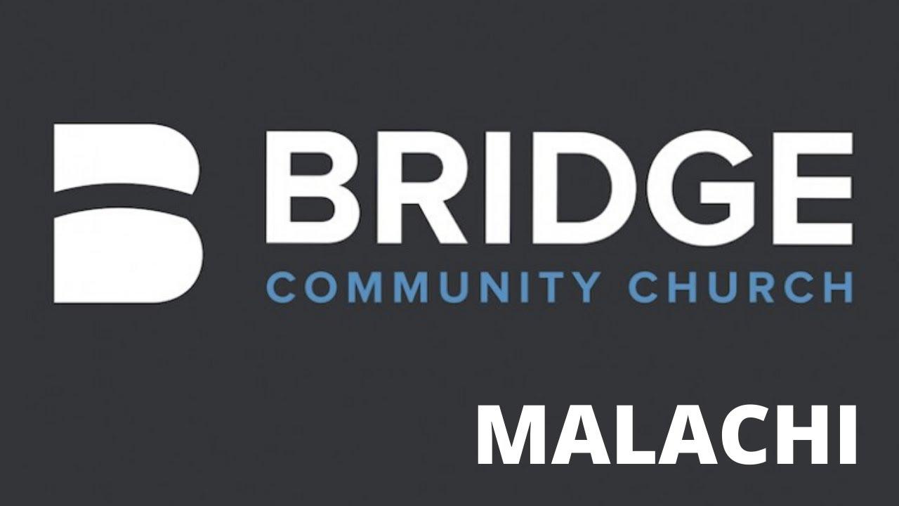 Bridge Sermons: The Book of Malachi (June 21, 2020)