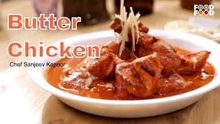 Cook Smart  | Butter Chicken Recipe | Delhi Special Recipe | Master Chef Sanjeev Kapoor