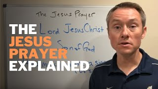 The Jesus Prayer Explained