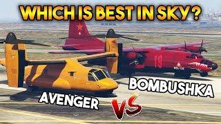 GTA 5 ONLINE : AVENGER VS BOMBUSHKA (WHICH IS THE BEST AIRPLANE?)