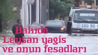 Bakida yagis-butun videolar. Наводнение в Баку. Flooding in Baku