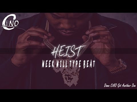 "[FREE] Meek Mill Type Beat 2018 - ""Heist"" 