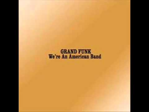 Grand Funk Railroad - We Are An American Band (FULL ALBUM)