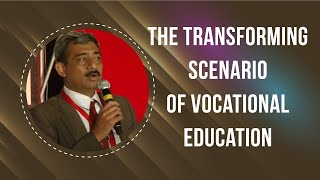 The Transforming Scenario of Vocational