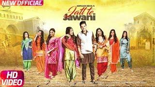 Jatt Te Jawani Full Video Armaan Bedil Sara Gurpal Jashan Nanarh Speed Records