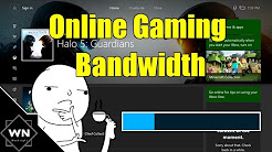DATA USAGE AND ONLINE GAMING (Halo 5 Bandwidth Test)