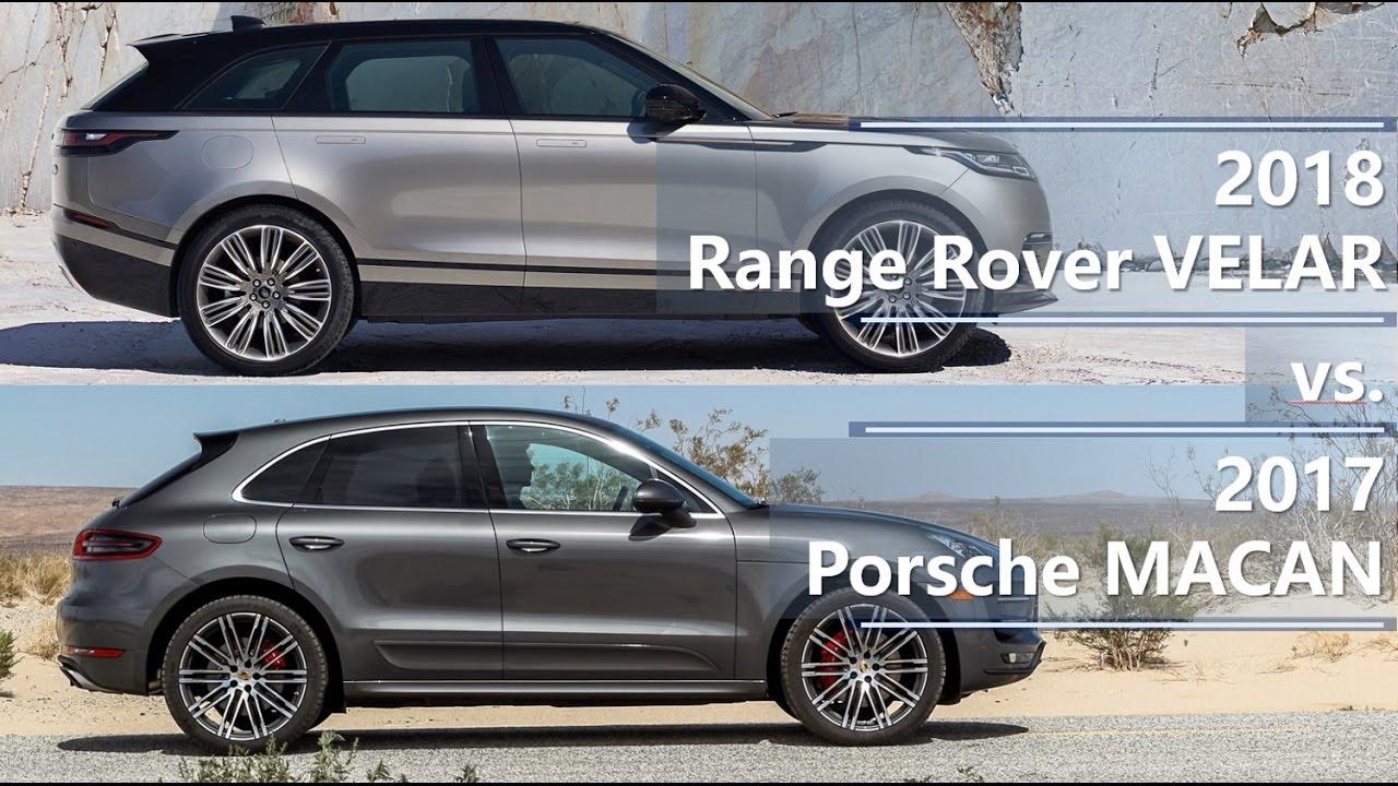 2018 Range Rover Velar Vs 2017 Porsche Macan Technical Comparison Youtube