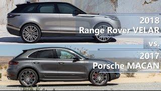 2018 Range Rover Velar vs. 2017 Porsche Macan technical comparison