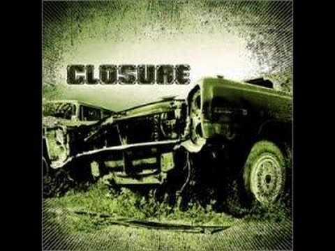 Closure - whatever made you