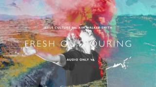 Jesus Culture - Fresh Outpouring ft. Kim Walker-Smith (Audio) thumbnail
