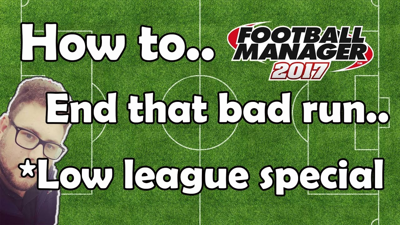 Football manager - FMLuke's 4-1-4-1 Low League tactic | End the bad run of  form on fm