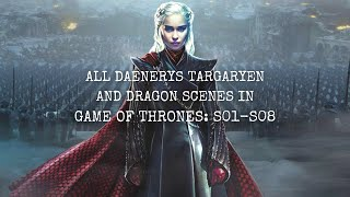 All DAENERYS TARGARYEN and DRAGON Scenes in Game of Thrones | Seasons 1-8 | Movie Compilation