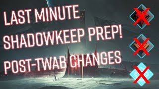 DESTINY 2 - LAST MINUTE SHADOWKEEP PREP TIPS